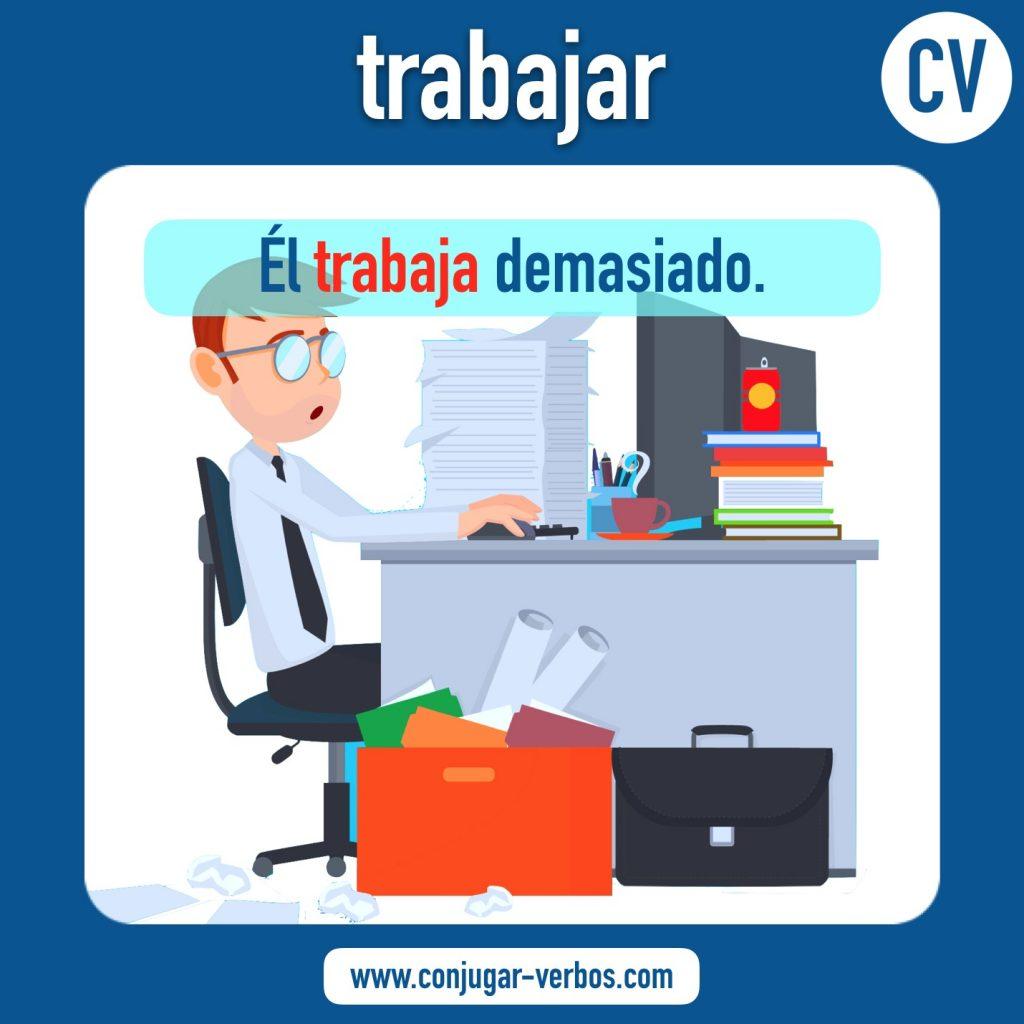 verbo trabajar | trabajar | imagen del verbo trabajar | conjugacion del verbo trabajar