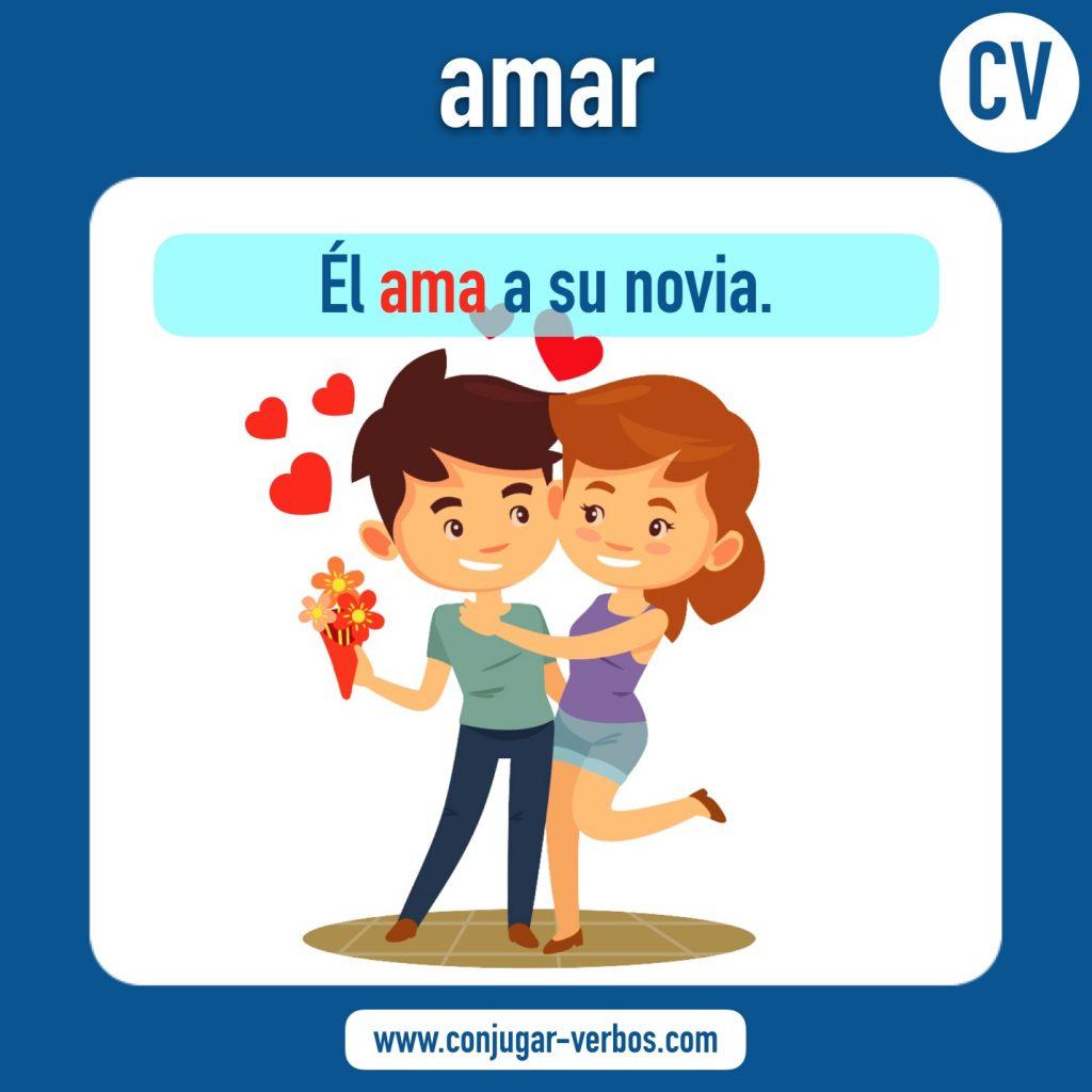 verbo amar | amar | imagen del verbo amar | conjugacion del verbo amar