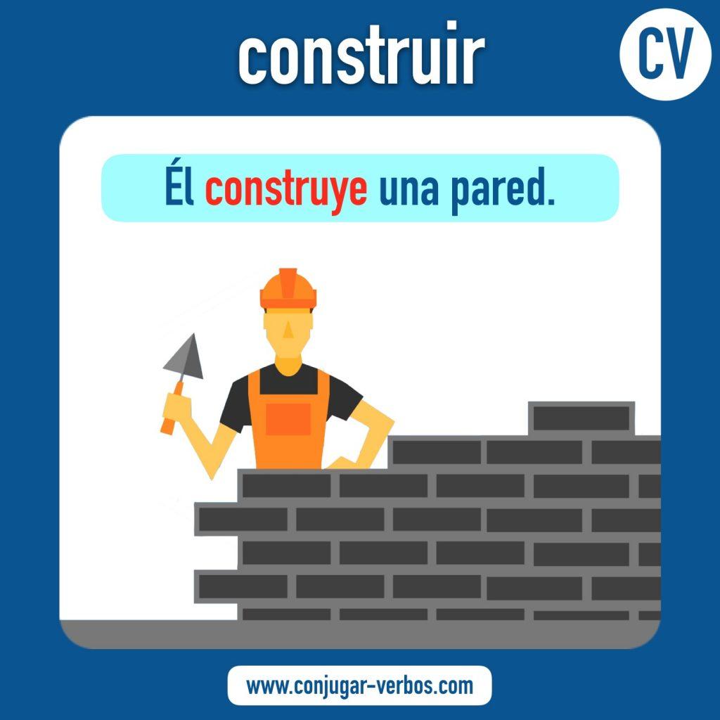 verbo construir | construir | imagen del verbo construir | conjugacion del verbo construir