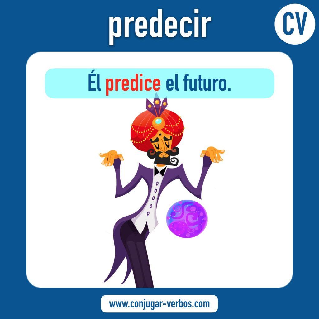 verbo predecir | predecir | imagen del verbo predecir | conjugacion del verbo predecir