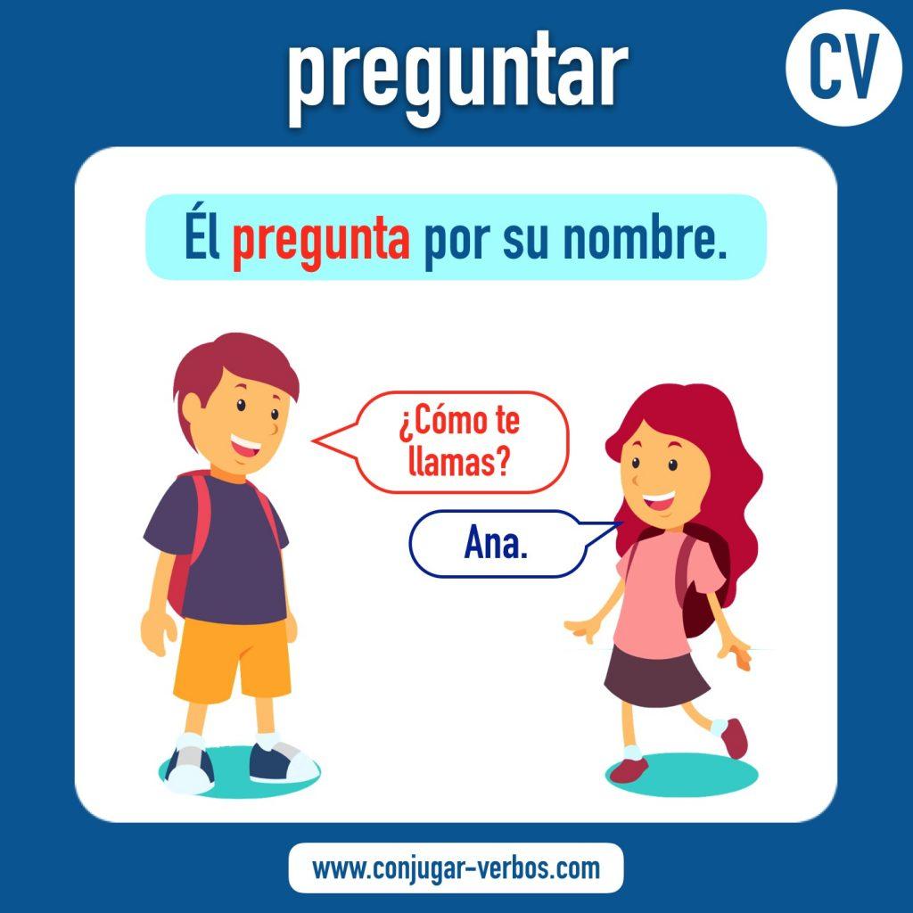 verbo preguntar | preguntar | imagen del verbo preguntar | conjugacion del verbo preguntar