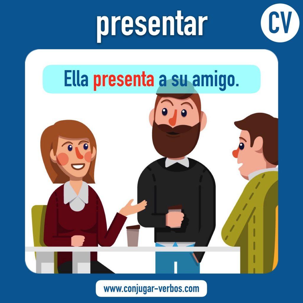verbo presentar | presentar | imagen del verbo presentar | conjugacion del verbo presentar