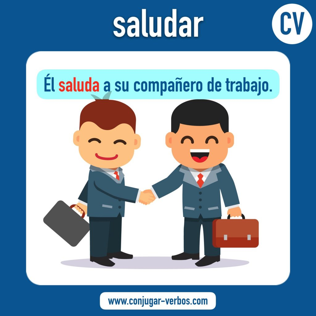 verbo saludar | saludar | imagen del verbo saludar | conjugacion del verbo saludar