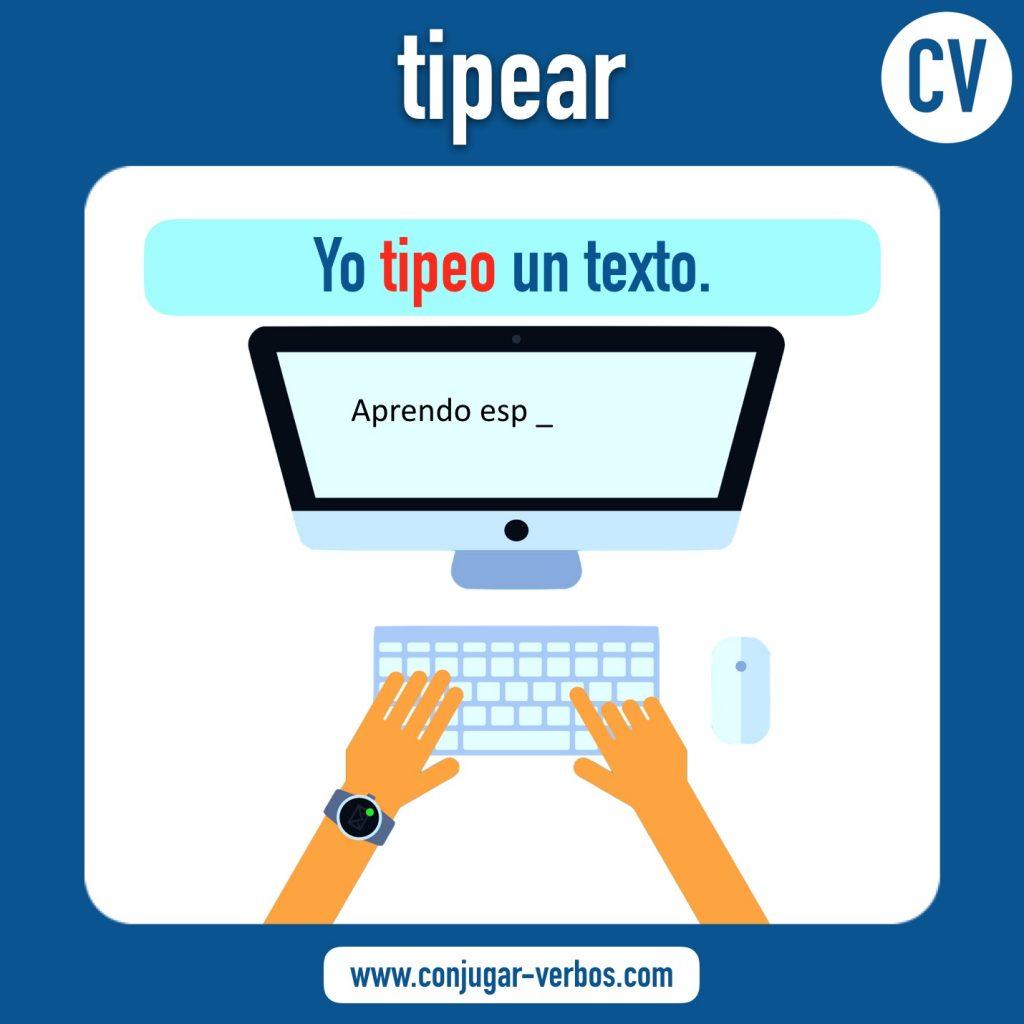 verbo tipear | tipear | imagen del verbo tipear | conjugacion del verbo tipear