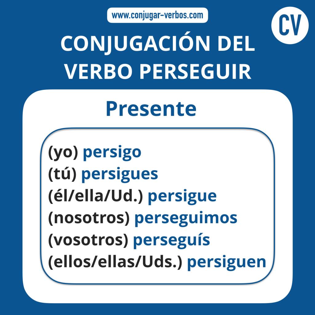 Conjugacion del verbo perseguir | Conjugacion perseguir